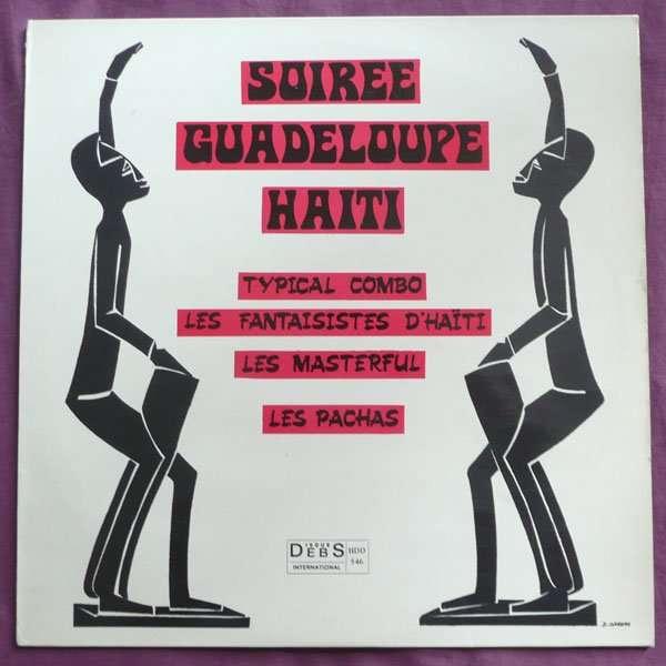 Soiree Guadeloupe Haiti Typical Combo - Les Fantaisistes d'Haïti - Les Masterful - Les Pachas