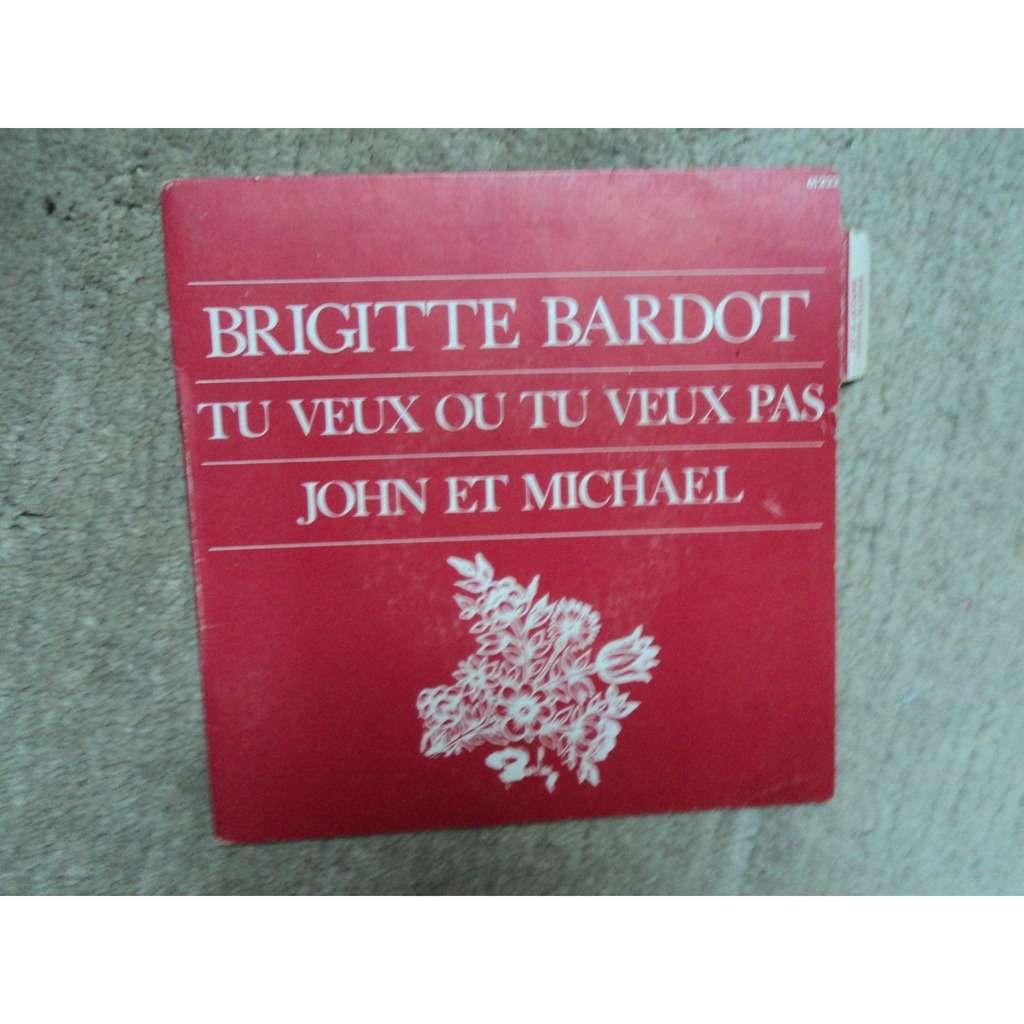 BARDOT BRIGITTE tu veux ou tu veux pas / john et michael