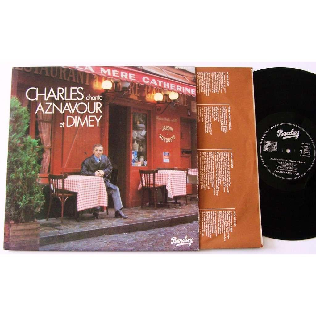 charles aznavour charles chante aznavour et dimey