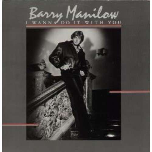 Barry Manilow I Wanna Do It With You
