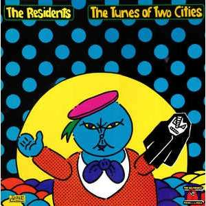 The Residents The tunes of two cities