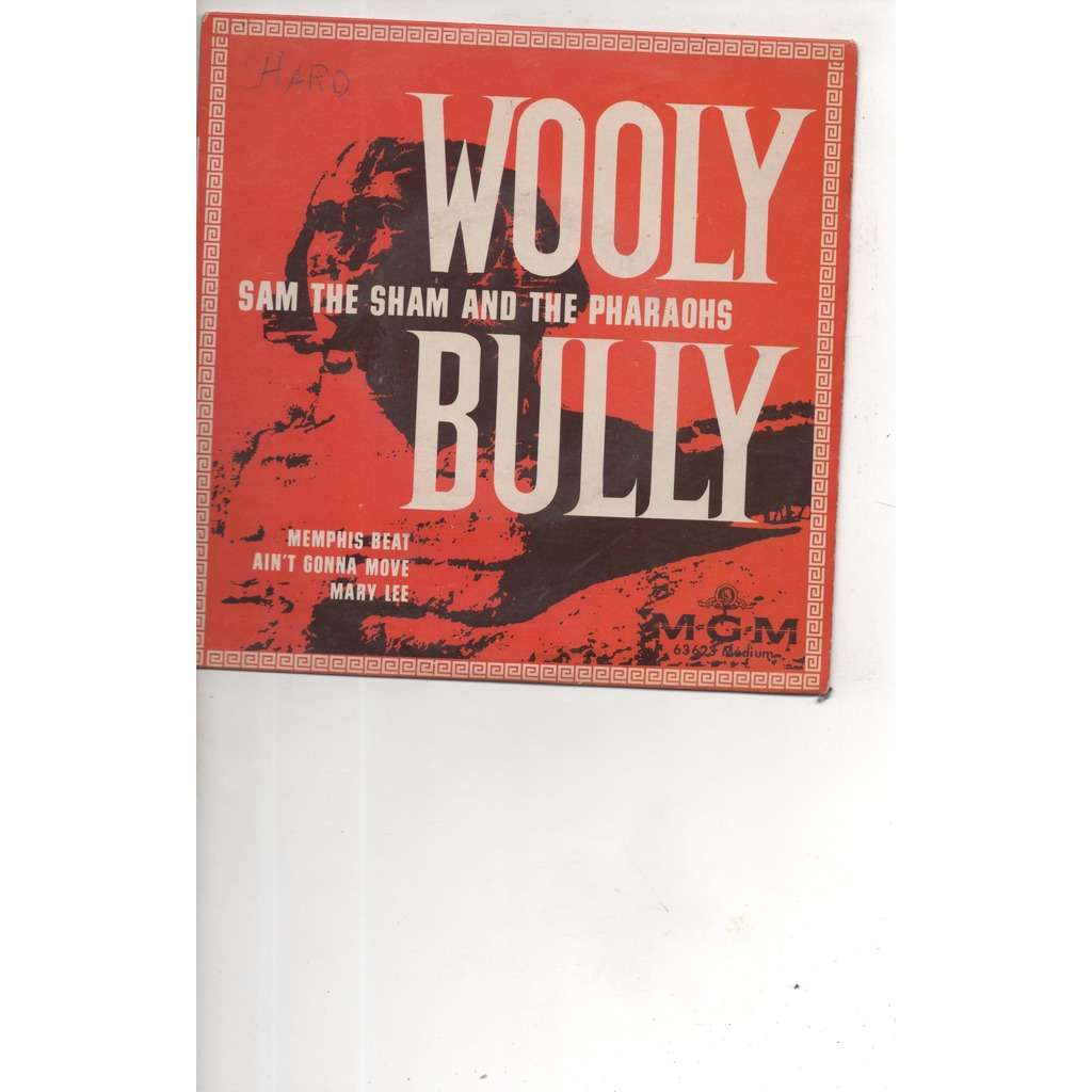 SAM THE SHAM & THE PHARAOHS wooly bully / memphis beat / ain't gonna move / mary lee