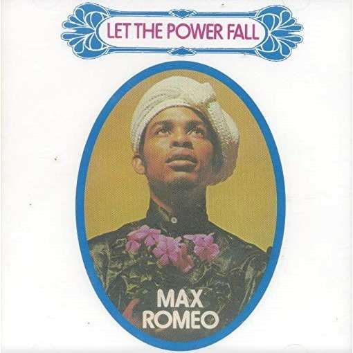 Max Romeo Let The Power Fall