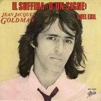 GOLDMAN JEAN JACQUES IL SUFFIRA ( D'UN SIGNE ) / QUEL EXIL ( maron-bleu )
