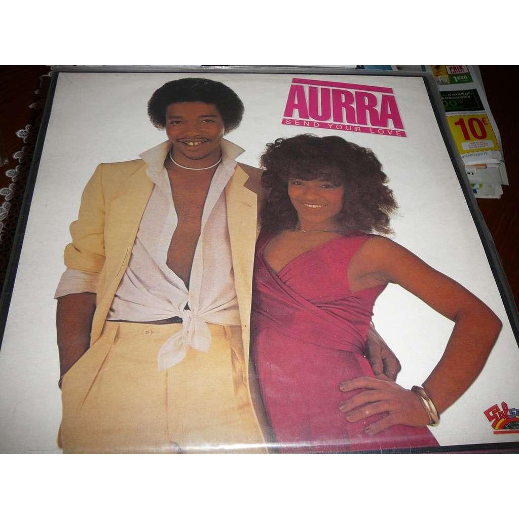 aurra send your love