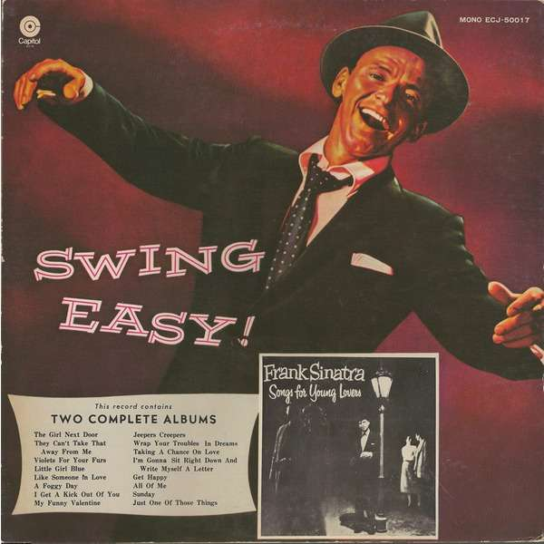 Frank Sinatra Swing Easy! And Songs For Young Lovers