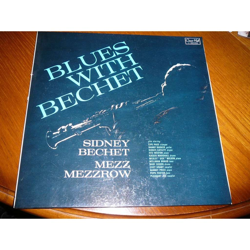 Sidney Bechet , Mezz Mezzrow Blues With Bechet