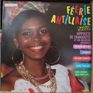 DE FRANQUETTE Hippolyte Et Son Orchestre Feerie Antillaise