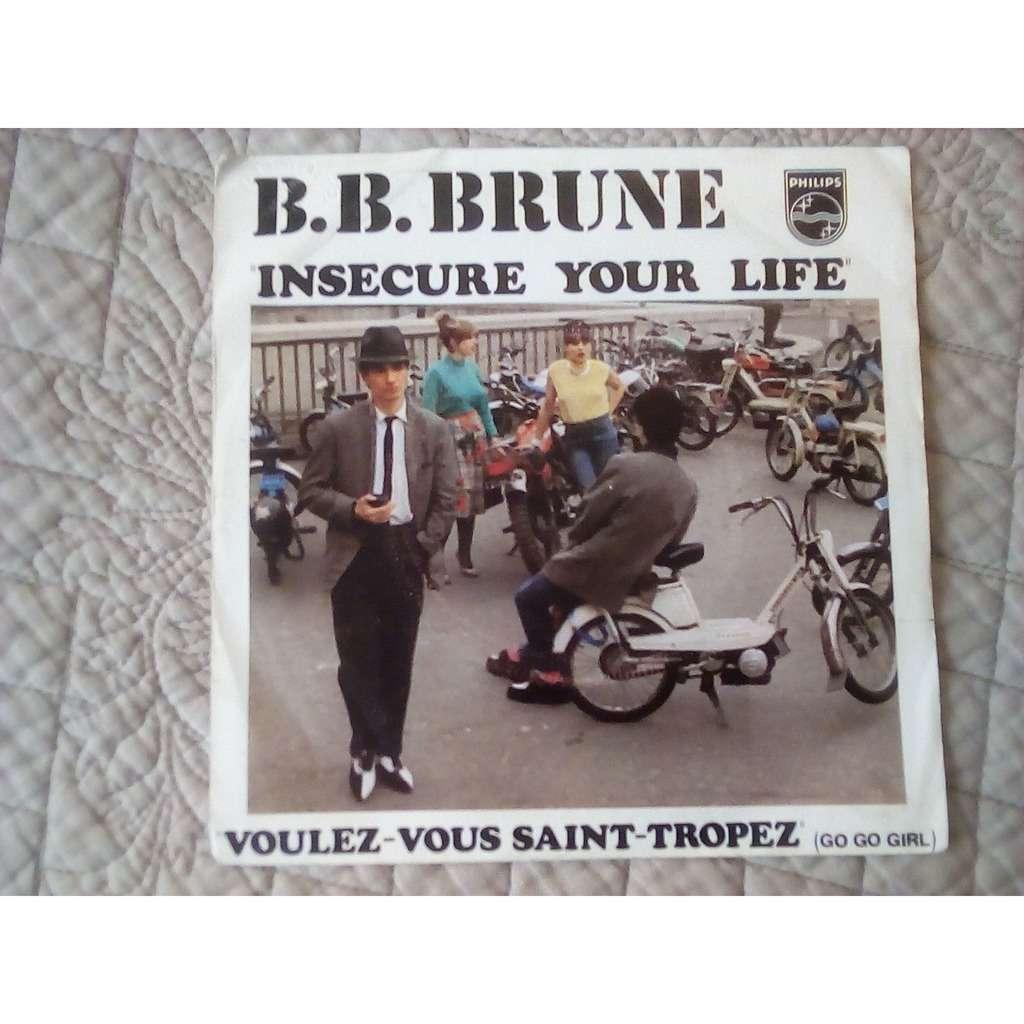 B.B. Brunes insecure your life/voulez-vous St Tropez