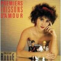 CHRISTINE ROQUE . CHRISTINE ROQUES PREMIERS FRISSONS D'AMOUR ( VOCAL & INSTRUMENTAL )