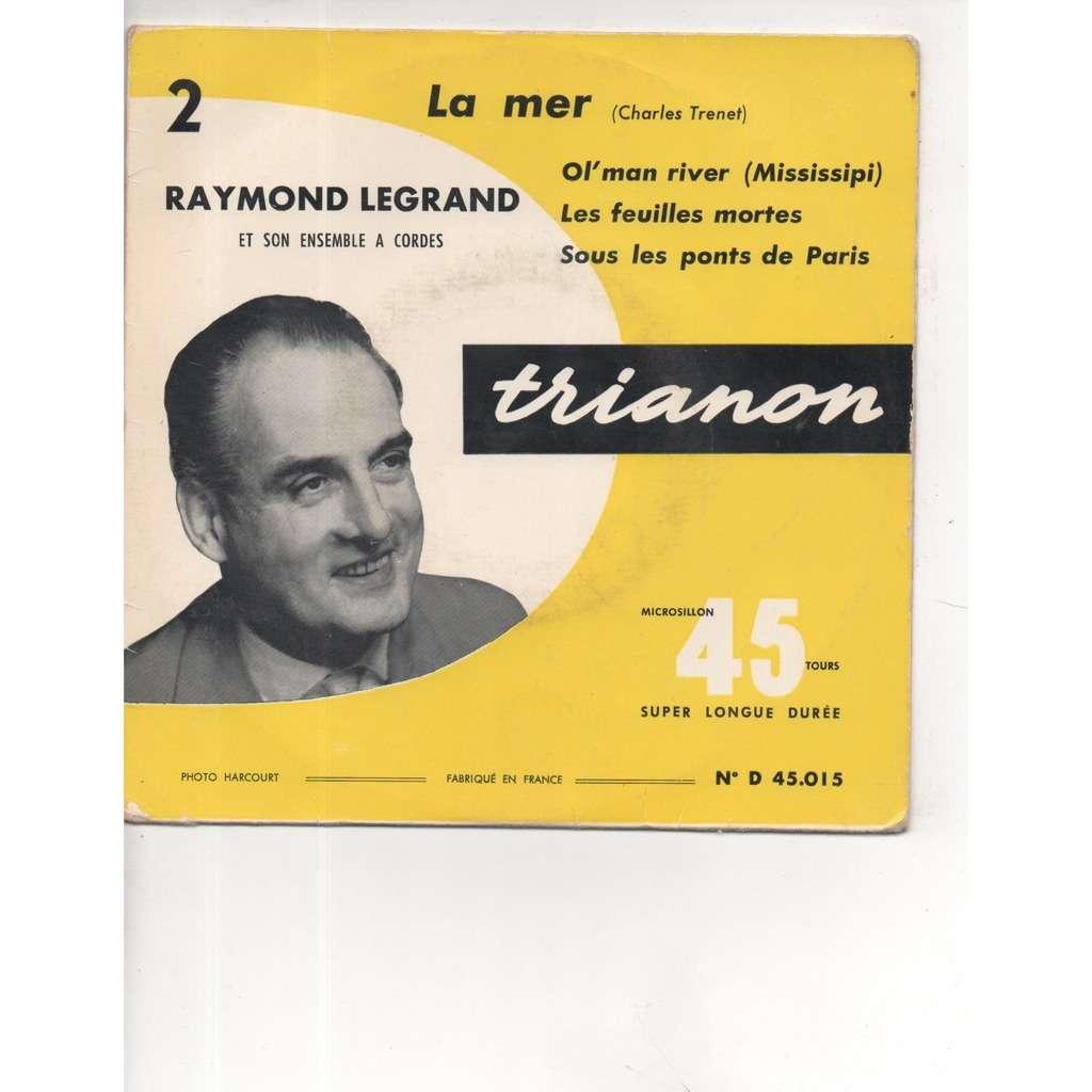 Raymond Legrand La mer / Ol'man river / les feuilles mortes / Sous les ponts de Paris