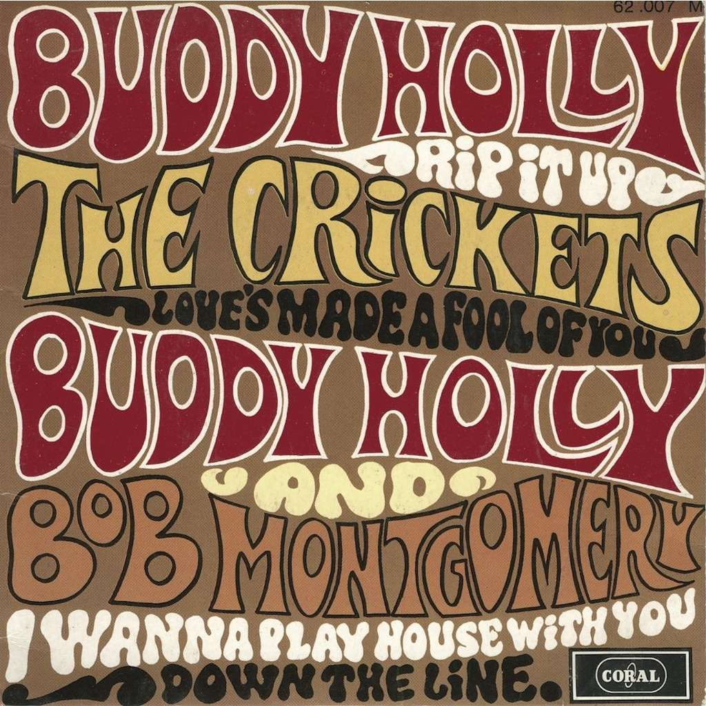 Buddy Holly, The Crickets, Bob Montgomery Rip It Up/Love made a fool of you/Iwanna play house with you/Down the line