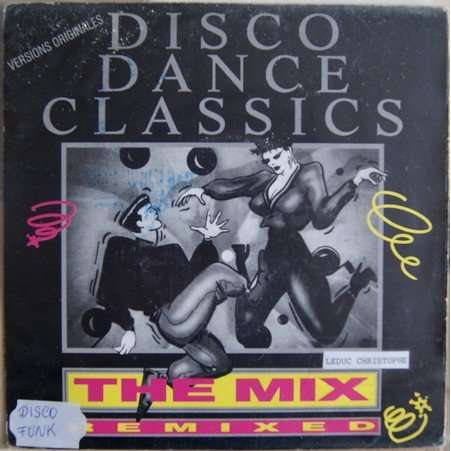 disco dance classics The mix-remixed