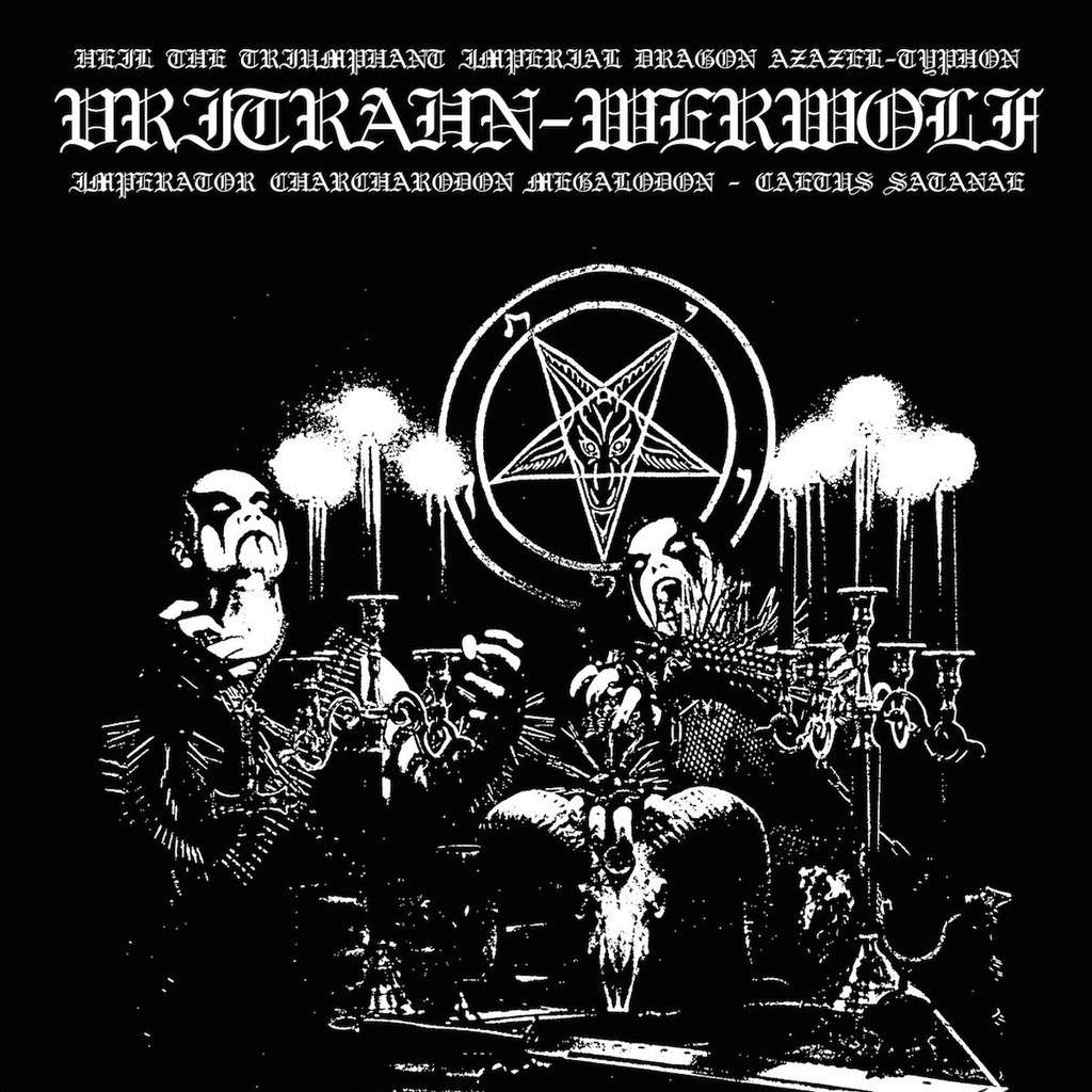 VRITRAHN / WERWOLF Hell the Triumphant Imperial Dragon Azazel Typhon - Imperator Charcharodon...