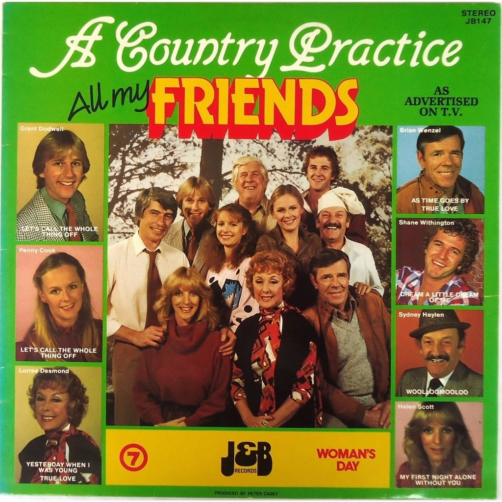 Various Artists All My Friends, Sons & Daughters, A Country Practice (Original Cast)