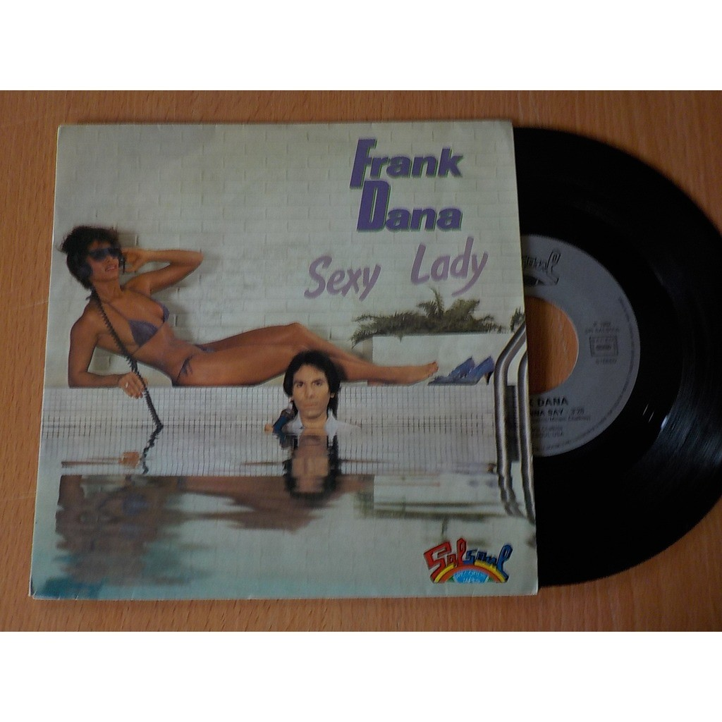 frank dana sexy lady / i don't wonna say