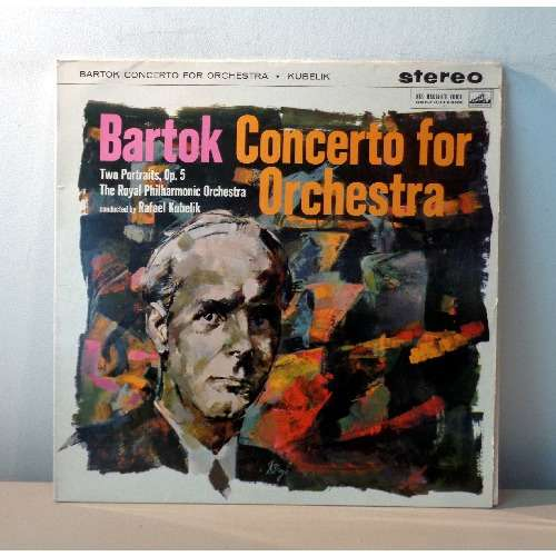 RAFAEL KUBELIK BARTOK Concerto for orchestra & Two portraits
