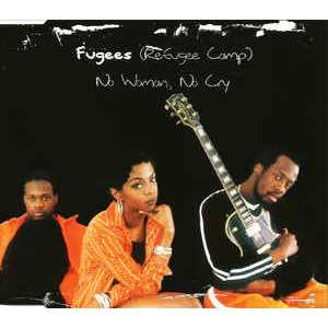Fugees (Refugee Camp)* No Woman, No Cry