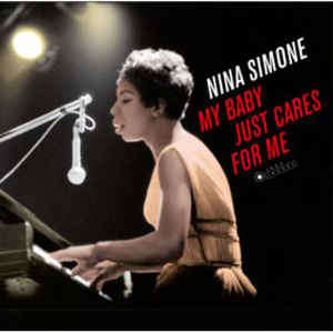 nina simone my baby just cares for me