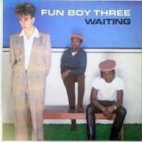 Fun Boy Three Waiting