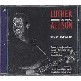LUTHER ALLISON PAY IT FORWARD