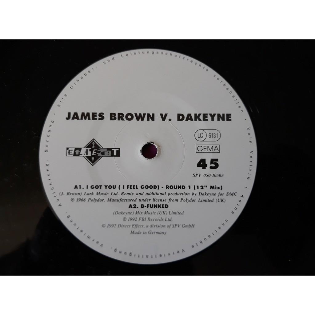 James Brown V. Dakeyne I Got You (I Feel Good) (The Remixes)