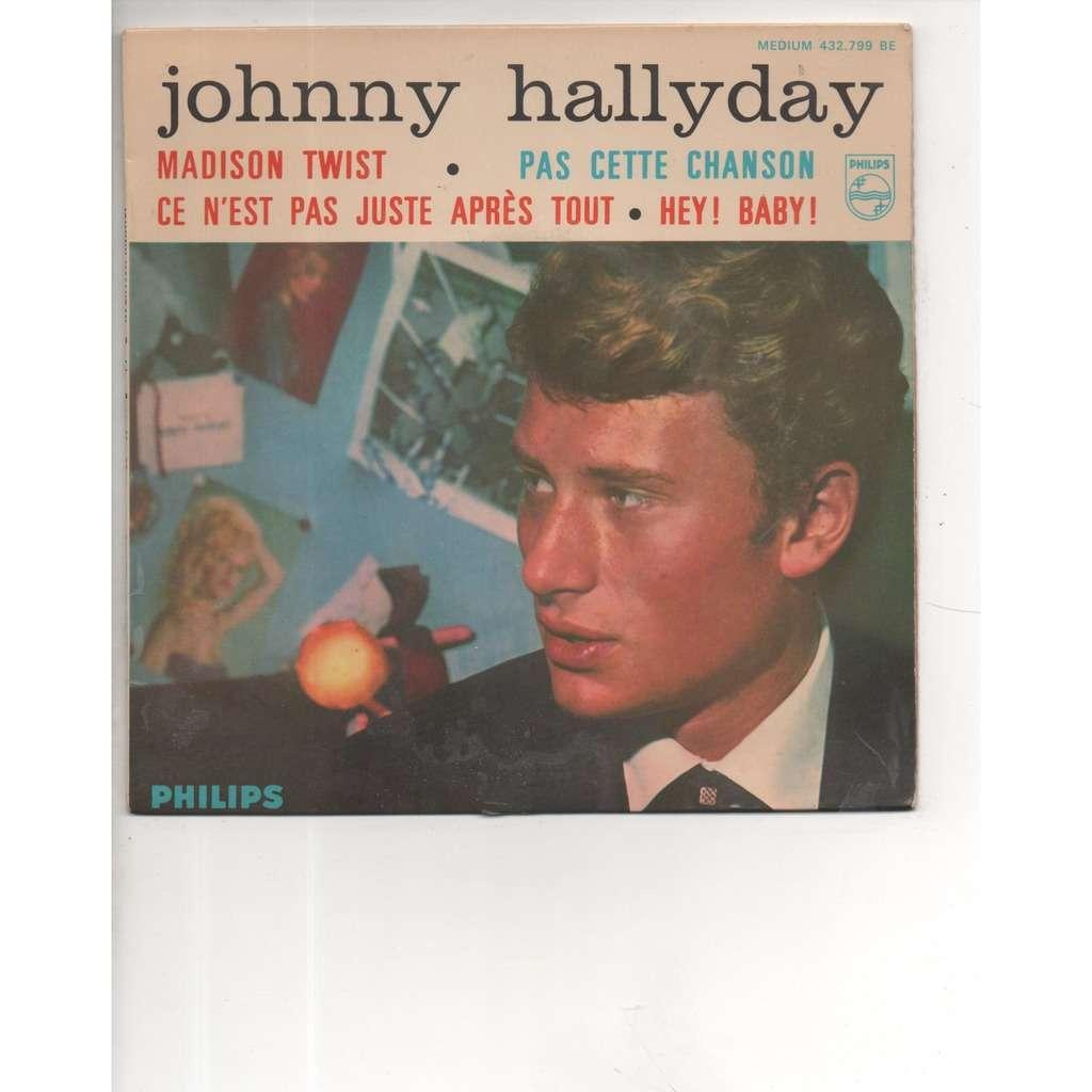 Johnny HALLYDAY Madison twist/ pas cette chanson/ ce n'est pas juste apres tout/ hey!baby!