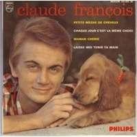 CLAUDE FRANCOIS petite meche - chaque jour c'est la meme chose - maman chérie - laisse moi tenir ta main