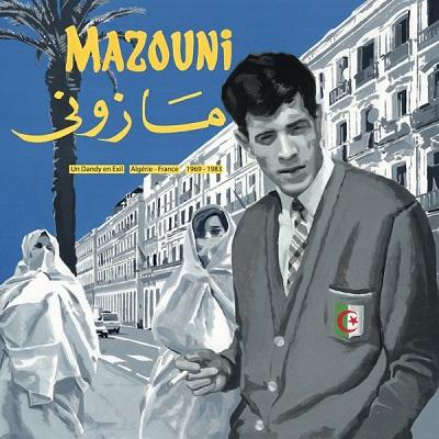 Mazouni Un dandy en exil Algérie-France 1969-1983