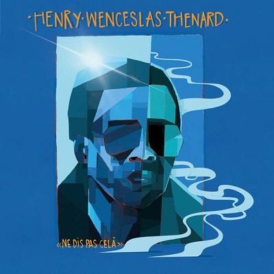 Henry Wenceslas Thenard Ne Dis Pas Cela