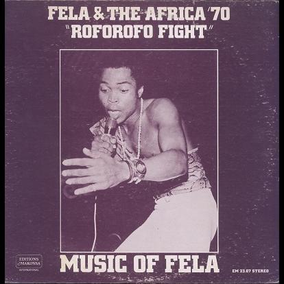 Fela Kuti & Africa 70 Roforofo Fight
