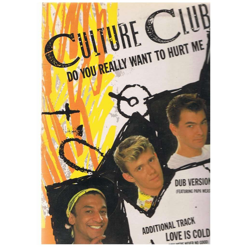 CULTURE CLUB DO YOU REALLY WANT TO HURT ME (dub version) / LOVE IS COLD (YOU WERE NEVER NO GOOD)