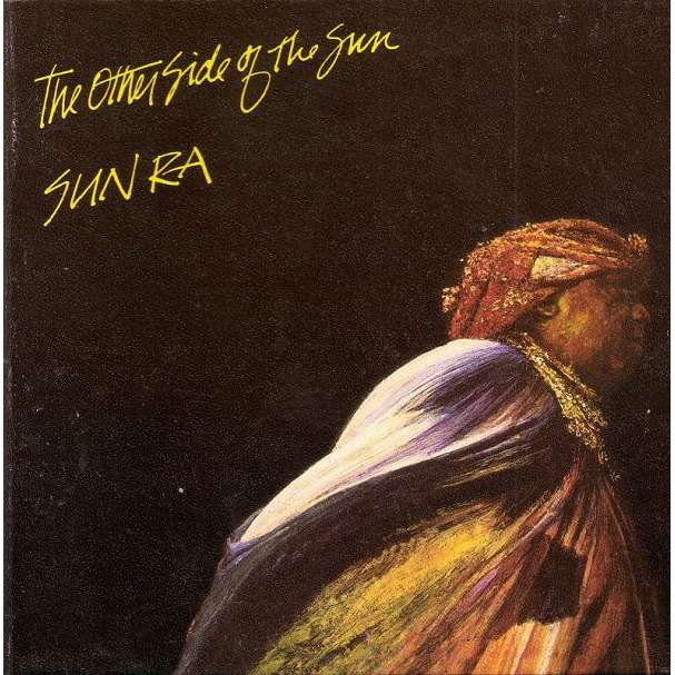 Sun Ra And His Arkestra The Other Side Of The Sun
