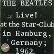 the beatles live at the star-club in hamburg germany 1962