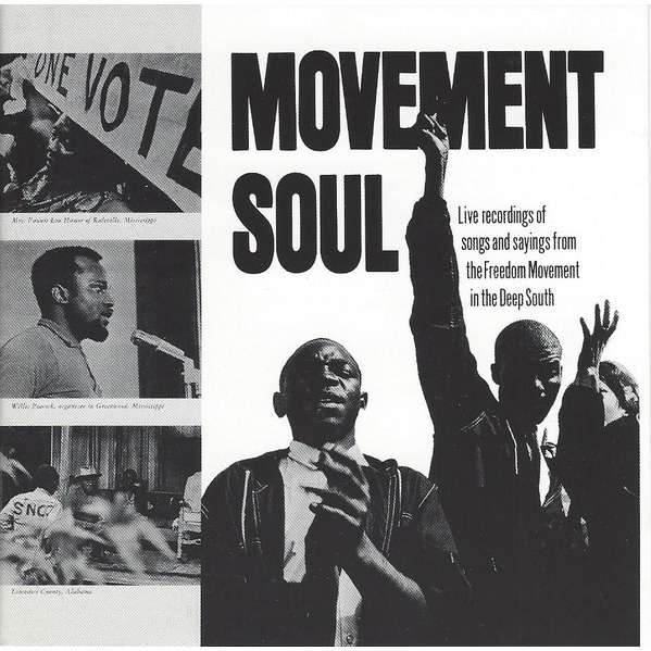 Movement Soul Movement Soul live recordings of songs and sayings from the freedom movement in the deep south