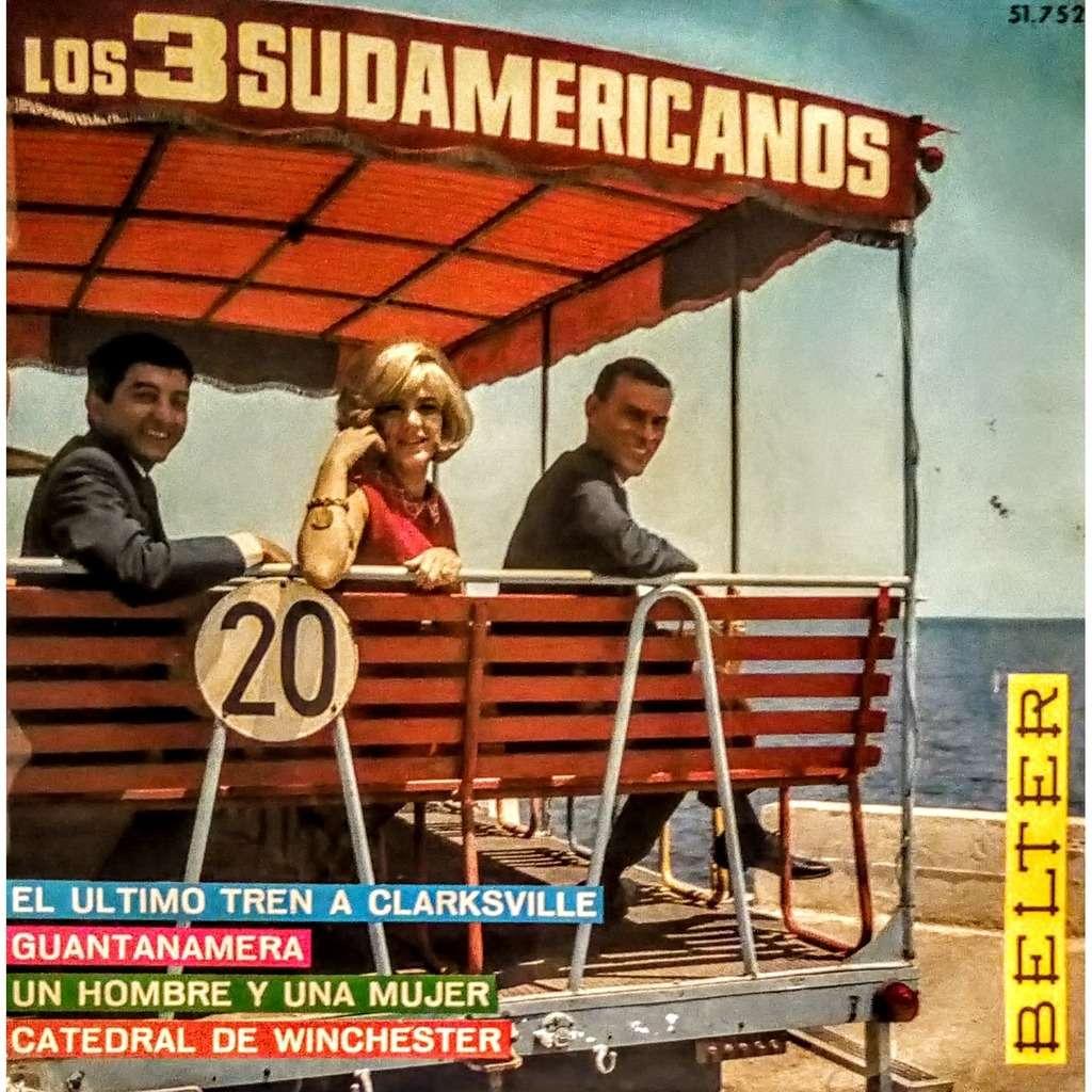 LOS 3 SUDAMERICANOS ( LAI . BAROUH ) EL ULTIMO TREN A CLARKSVILLE - GUANTANAMERA - UN HOMBRE Y UNA MUJER - CATEDRAL DE WINCHESTER