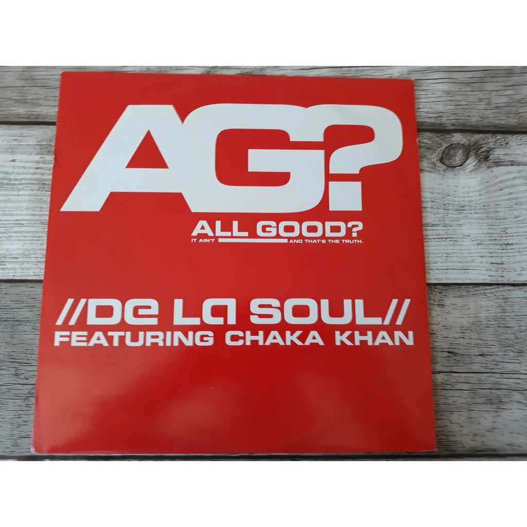 De La Soul Featuring Chaka Khan - All Good? (It Ai De La Soul Featuring Chaka Khan - All Good? (It Ain't And That's The Truth) (12)
