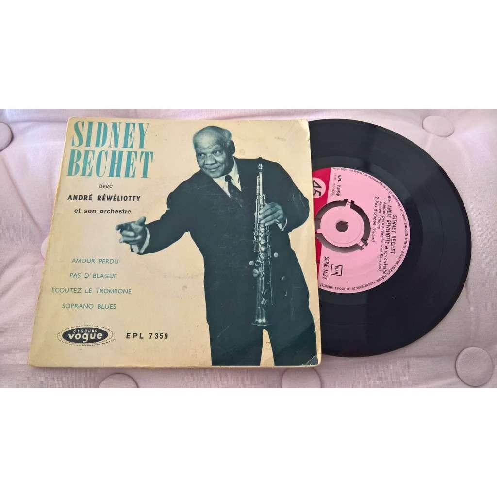 sidney bechet avec andré réwéliotty et son orchest amour perdu / pas d'blague / ecoutez le trombone / soprano blues