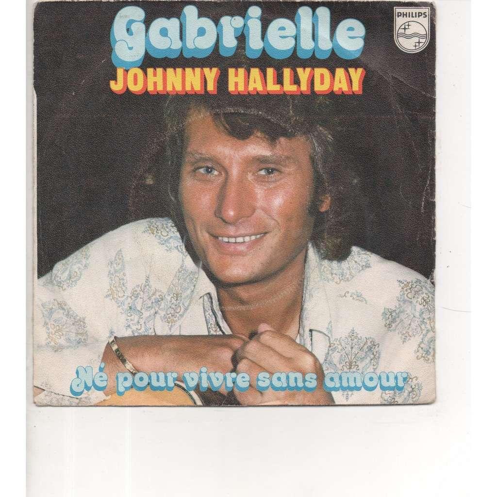 JOHNNY HALLYDAY gabrielle - né pour vivre sans amour