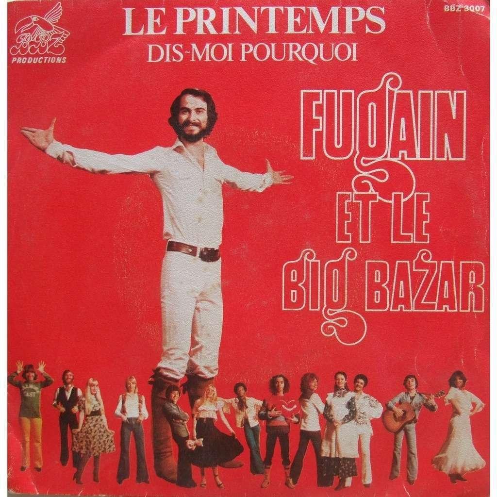 Michel Fugain & le Big Bazar Le printemps / Dis-moi pourquoi
