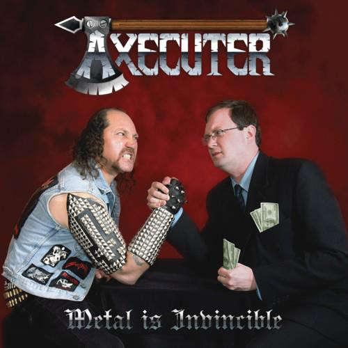 Axecuter Metal Is Invincible