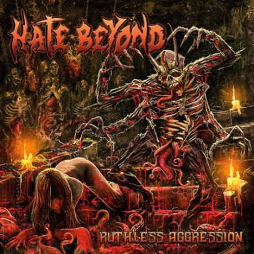 HATE BEYOND RUTHLESS AGGRESSION