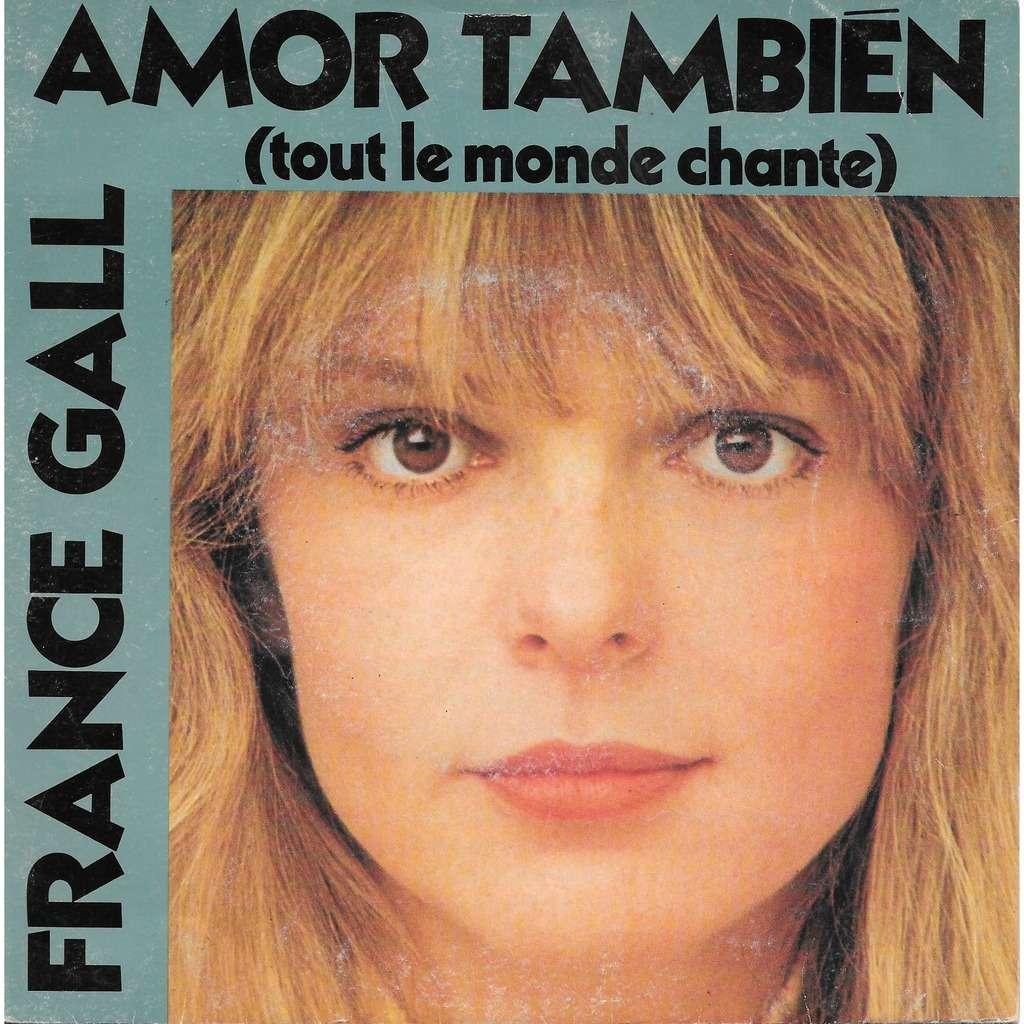 France Gall Amor También (Tout Le Monde Chante) / La Fille de Shannon