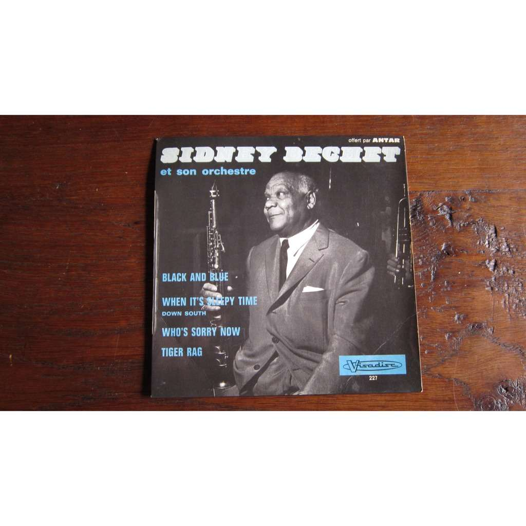sidney bechet et son orchestre black and blue / when it's sleepy time / who's sorry now / tiger rag