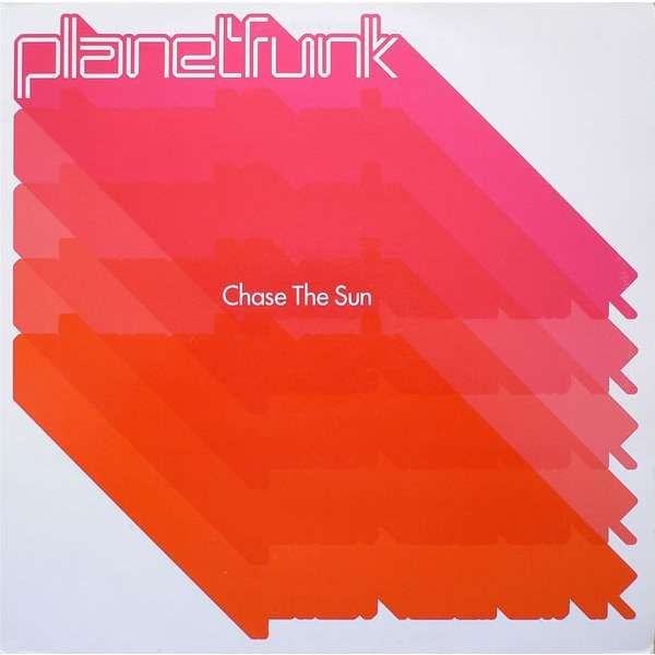 Planet Funk Chase The Sun