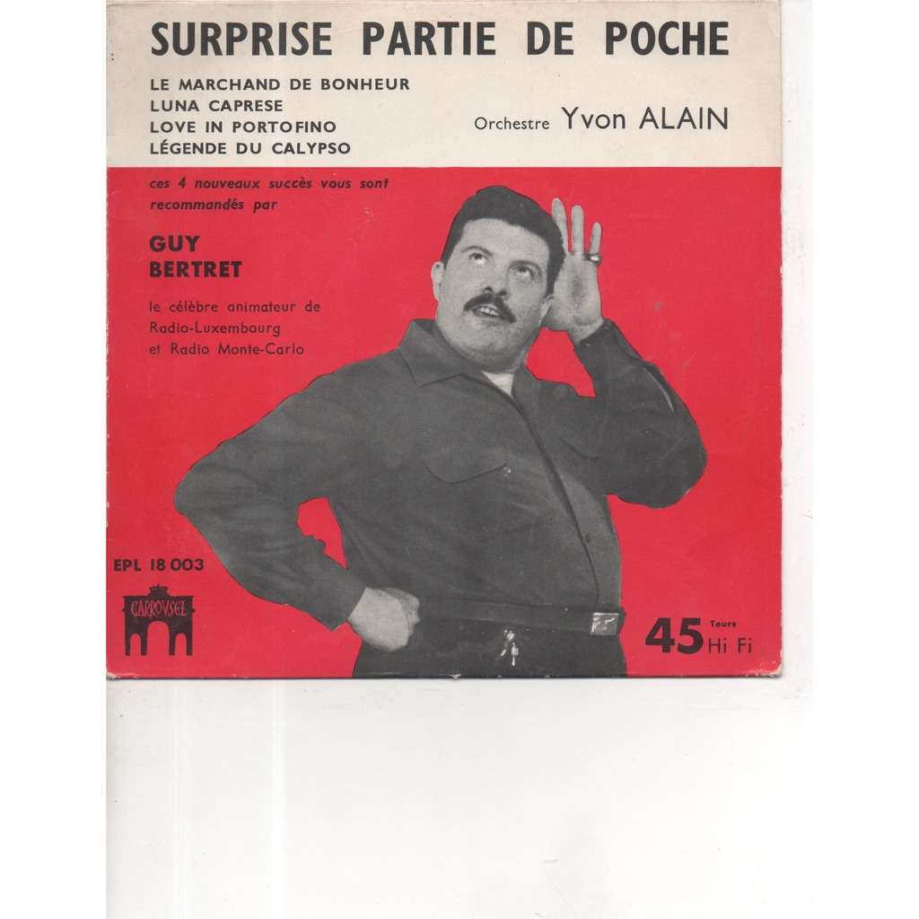 surprise partie de poche yvon alain le marchand de bonheur/ luna caprese/ love in potofino/ legende du calypso