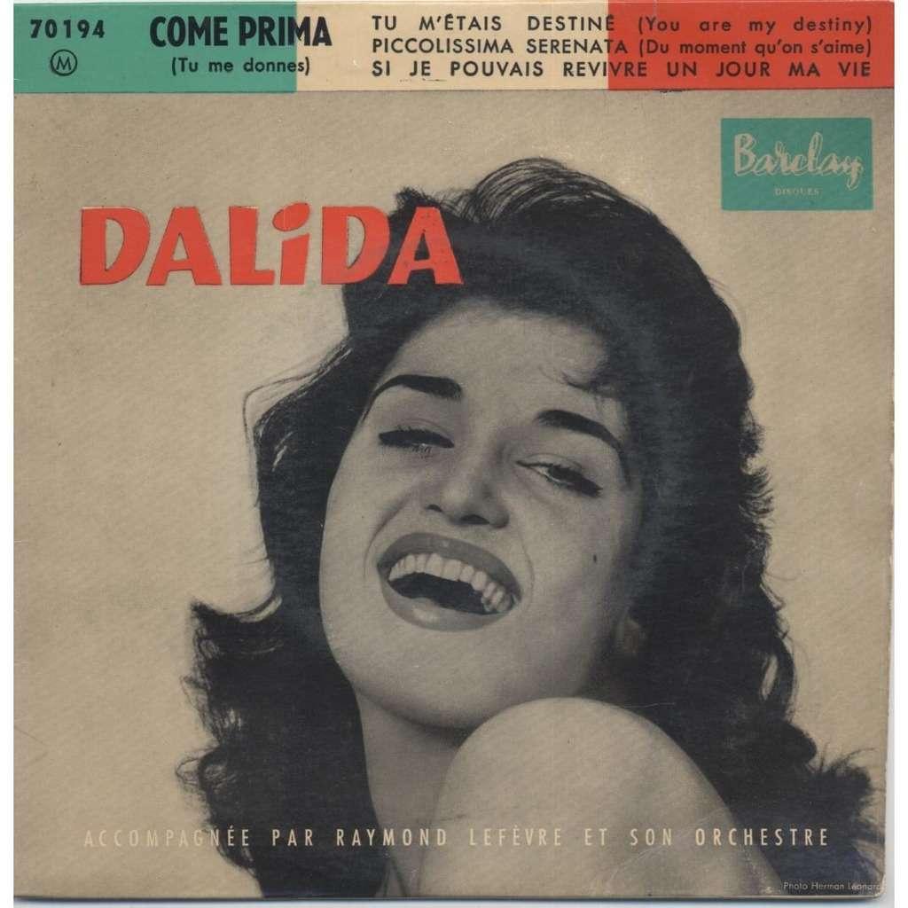 Dalida Accompagnée Par Raymond Lefèvre Come Prima (Tu Me Donnes) / Tu M'etais Destine'/Si Je Pouvais Revivre Un Jour Ma Vie/Piccolissima