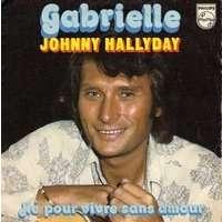 HALLYDAY JOHNNY GABRIELLE / NE PAS VIVRE SANS AMOUR