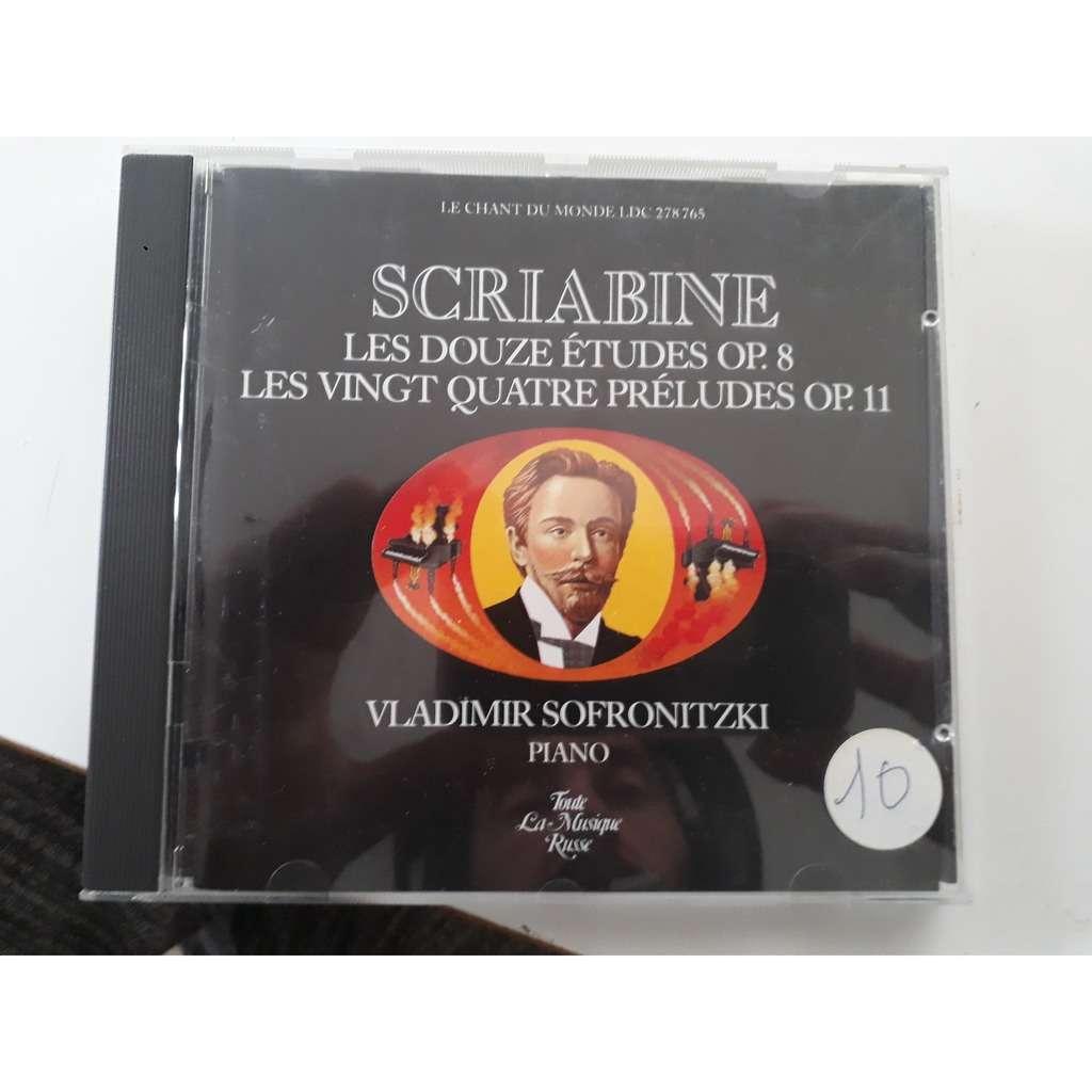 Scriabine (Piano : Vladimir Sofronitzki) Les douze études op. 8 / les vingt quatre préludes op. 11