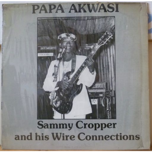 SAMMY CROPPER & WIRE CONNECTIONS Papa akwasi